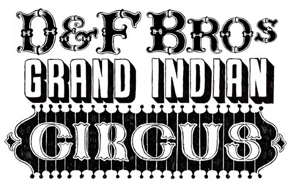 """Introducing – """"D&F Bros Grand Indian Circus"""""""